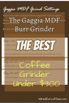 The Gaggia MDF Burr Grinder is a versatile and affordable coffee grinder. It's a great starter grinder for the beginning coffee aficionado but it's perfectly at home for any coffee lover.
