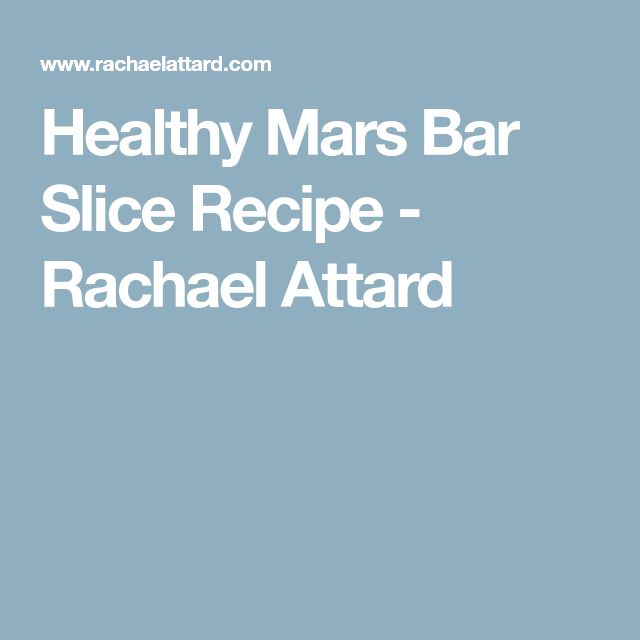 Healthy Mars Bar Slice Recipe - Rachael Attard
