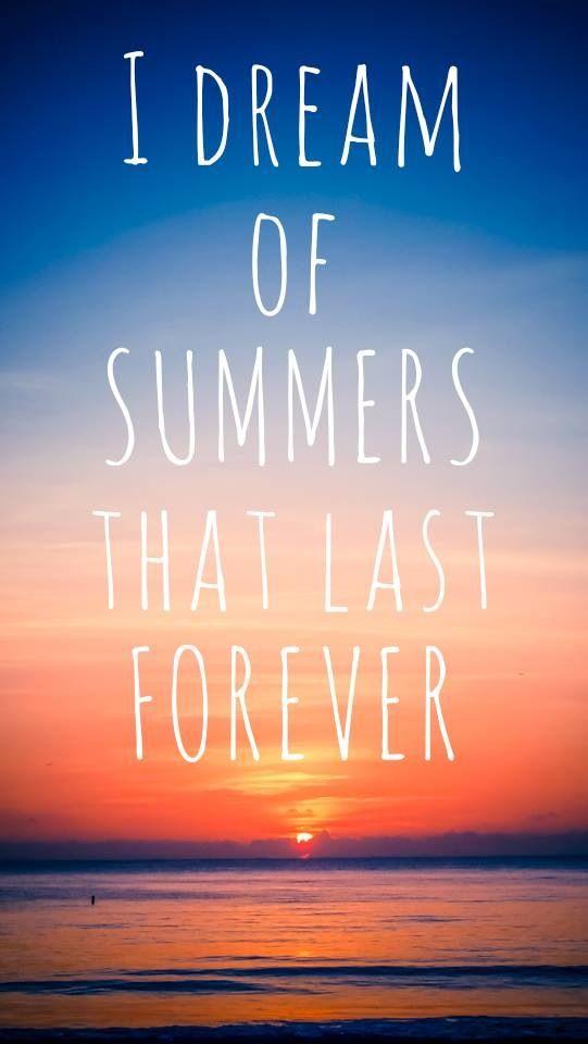 Summerquote E N D L E S S S U M M E R Pinterest Summer