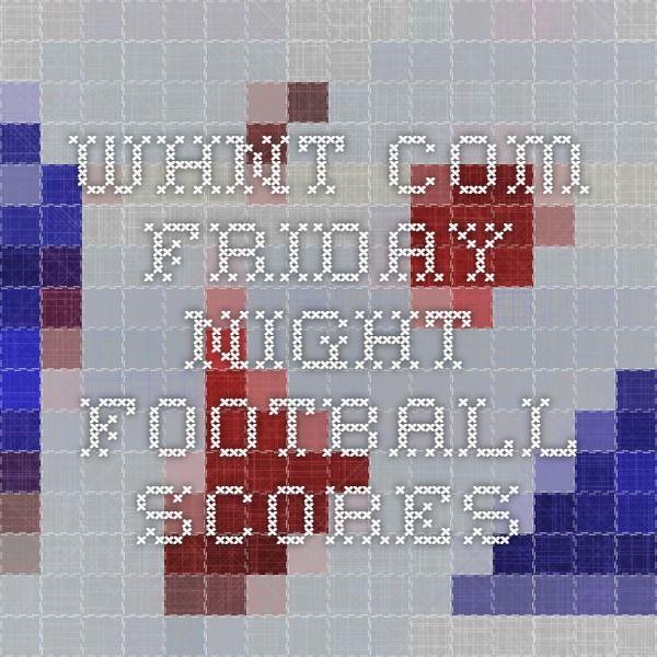 whnt.com Friday Night Football Scores