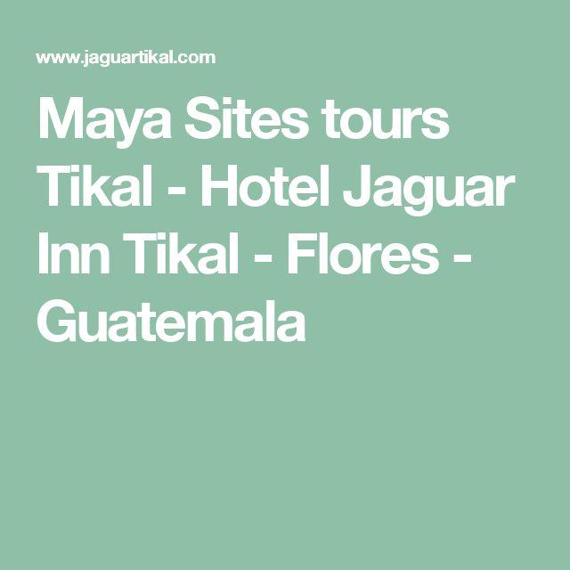 Maya Sites tours Tikal - Hotel Jaguar Inn Tikal - Flores - Guatemala