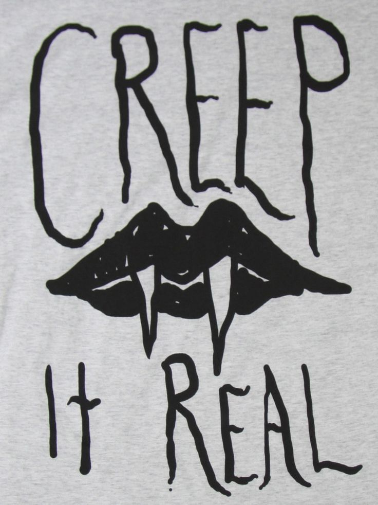 Creep it real (by mark christopher)