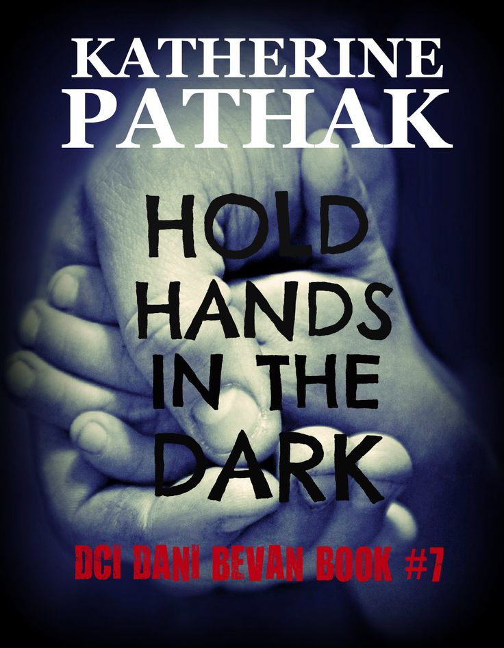 Hold Hands in the Dark, the seventh novel in the DCI Dani Bevan detective series