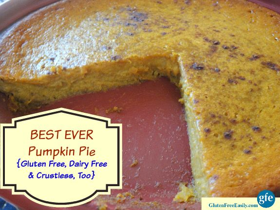 Best Pumpkin Pie Ever and It's Crustless, Gluten Free, and Dairy Free (with Even More Options) from Gluten-Free Easily