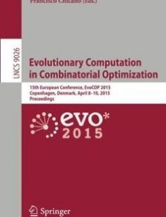 Evolutionary Computation in Combinatorial Optimization: 15th European Conference EvoCOP 2015 Copenhagen Denmark April 8-10 2015 Proceedings 2015th Edition free download by Gabriela Ochoa Francisco Chicano ISBN: 9783319164670 with BooksBob. Fast and free eBooks download.  The post Evolutionary Computation in Combinatorial Optimization: 15th European Conference EvoCOP 2015 Copenhagen Denmark April 8-10 2015 Proceedings 2015th Edition Free Download appeared first on Booksbob.com.