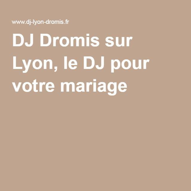 DJ Dromis sur Lyon, le DJ pour votre mariage