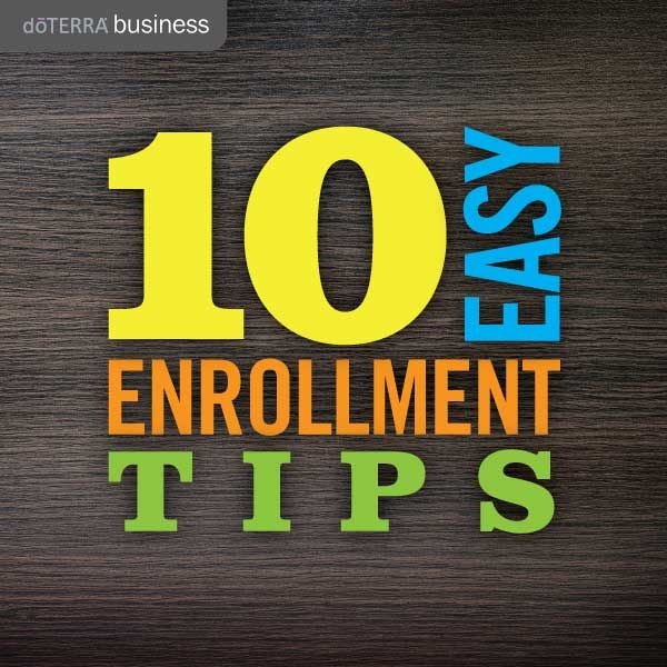 10 Easy Enrollment Tips | doTERRA Business Blog