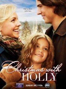Christmas with Holly  All new Movie on ABC-Just watched this and loved it! Great Holiday Movie!