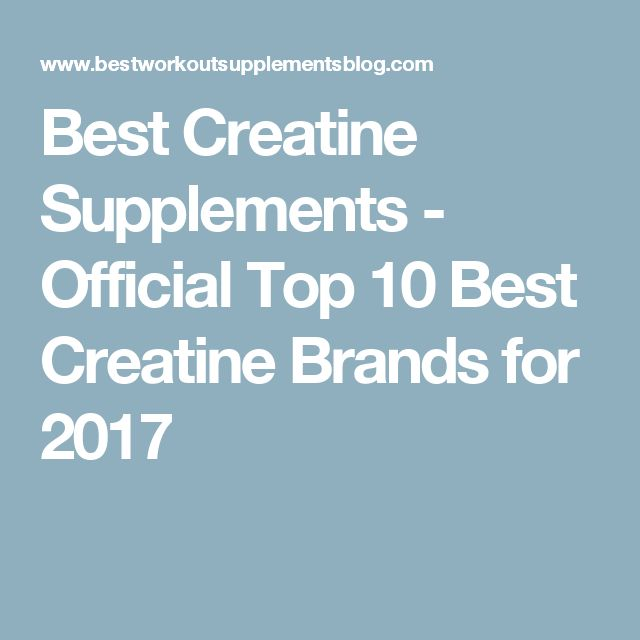 Best Creatine Supplements - Official Top 10 Best Creatine Brands for 2017