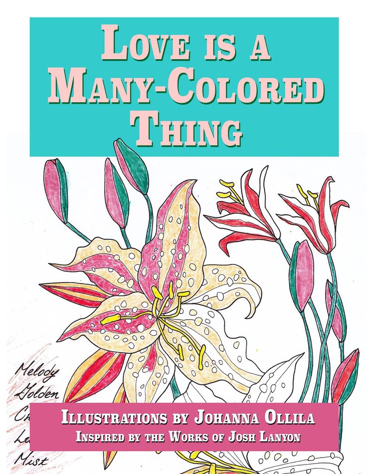 Love is a Many-Colored Thing (a coloring book for adults) by Josh Lanyon and Johanna Ollila  http://www.amazon.com/dp/1937909840/ref=cm_sw_r_pi_dp_I0VQwb16CMDK5