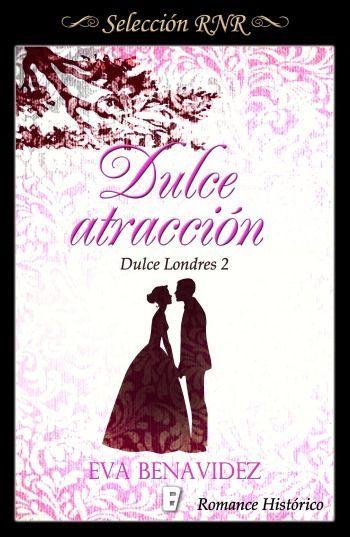 Dulce atracción Eva Benavidez (Romance histórico)