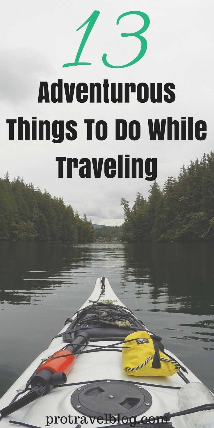 13 Adventurous Things To Do While Traveling via @protravelblog