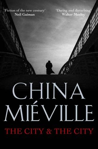 'The City & The City' by China Mieville