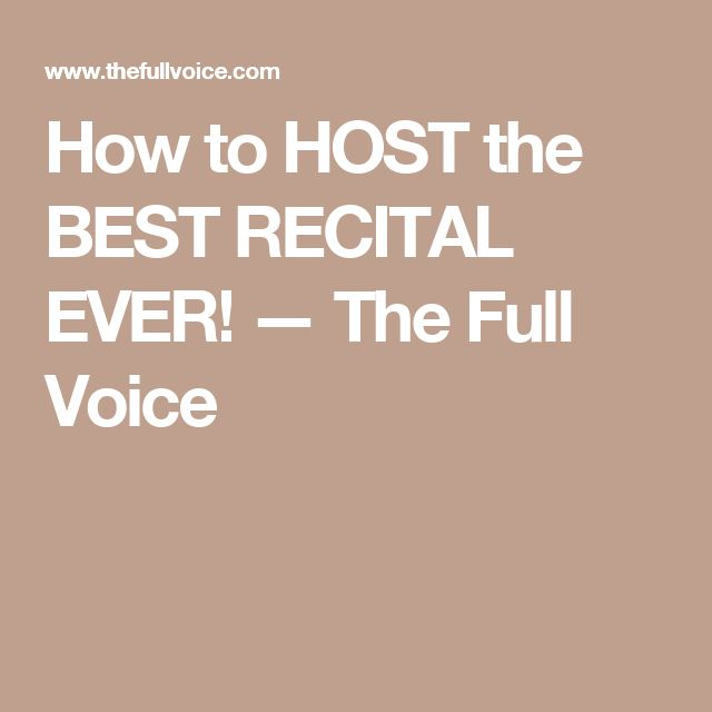 How to HOST the BEST RECITAL EVER! — The Full Voice