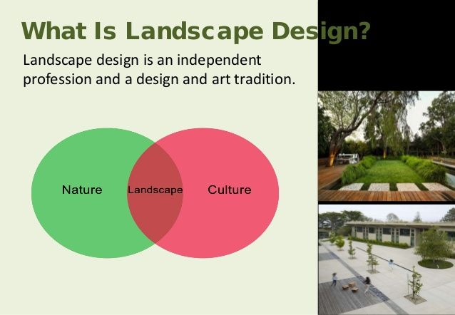 What Is Landscape Design? Landscape design is an independent profession and a design and art tradition.