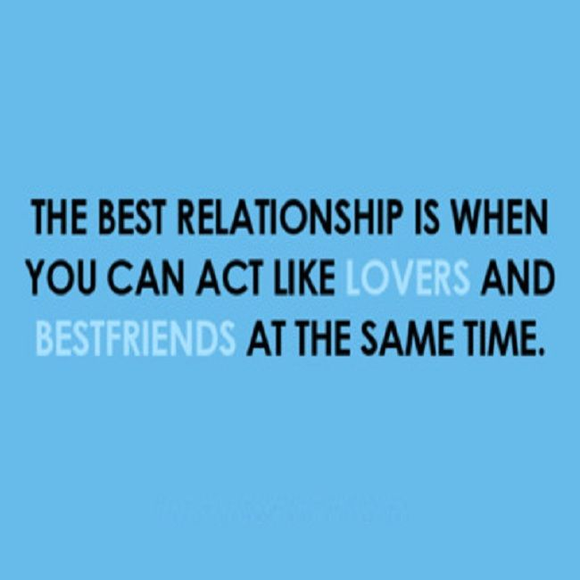 The best relationship is when you can act like lovers and best friends at the…