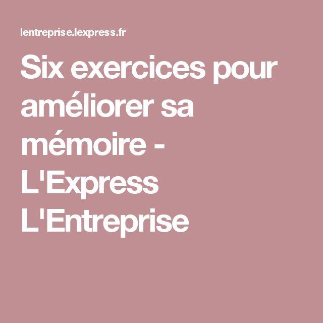 Six exercices pour améliorer sa mémoire - L'Express L'Entreprise