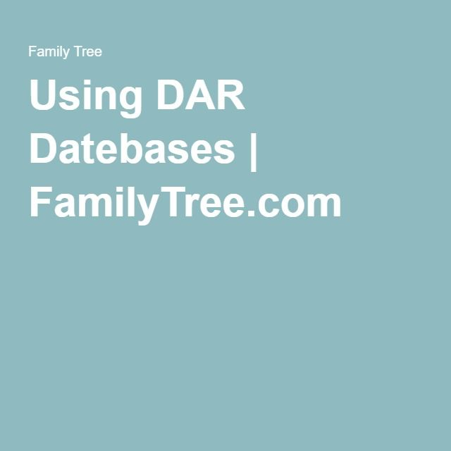 Using DAR Datebases | The DAR Genealogical Research System (GRS) is a free…