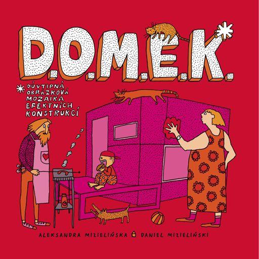 Knížka D.O.M.E.K. Je průvodcem po 35 současných domech z celého světa. Je určena dětem, jejich rodičům a prarodičům, kamarádům a kamarádkám.