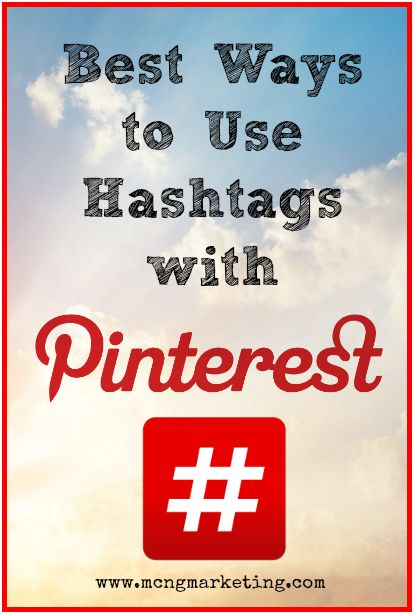 Best Ways to Use Hashtags With Pinterest by @mcngmarketing. Here's a tip, stop using generic hashtags. Click above to find out why you shouldn't for Pinterest.