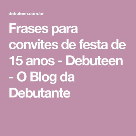 Frases Para Convites De Festa De 15 Anos 15 Anos Festa De 15