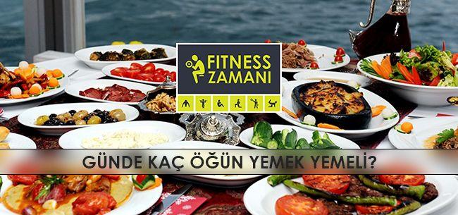 Günde Kaç Öğün Yemek Yemeli? - Fitness Zamanı