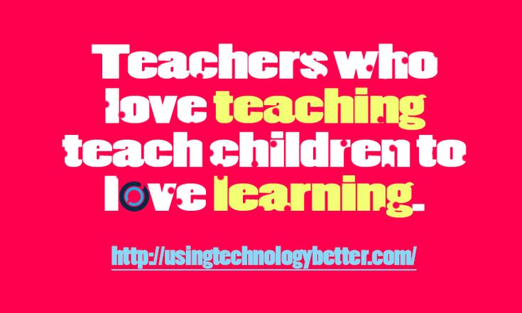 #Teachers who love #teaching! #quote #edchat #edtech #usetechbetter