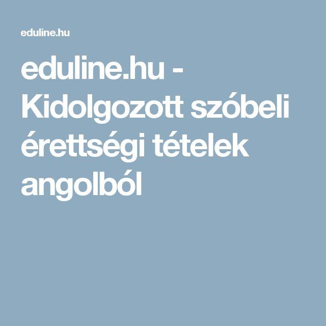 eduline.hu - Kidolgozott szóbeli érettségi tételek angolból