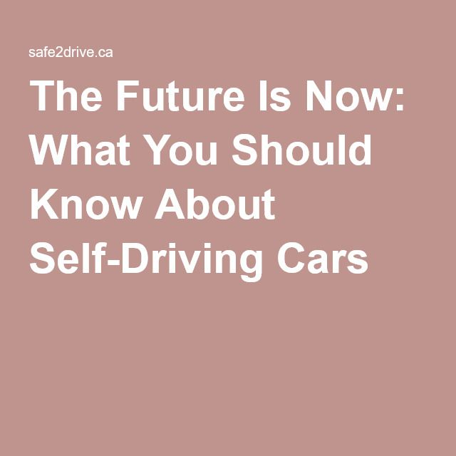 The Future Is Now: What You Should Know About Self-Driving Cars #Google #Tesla #Automobile #Cars