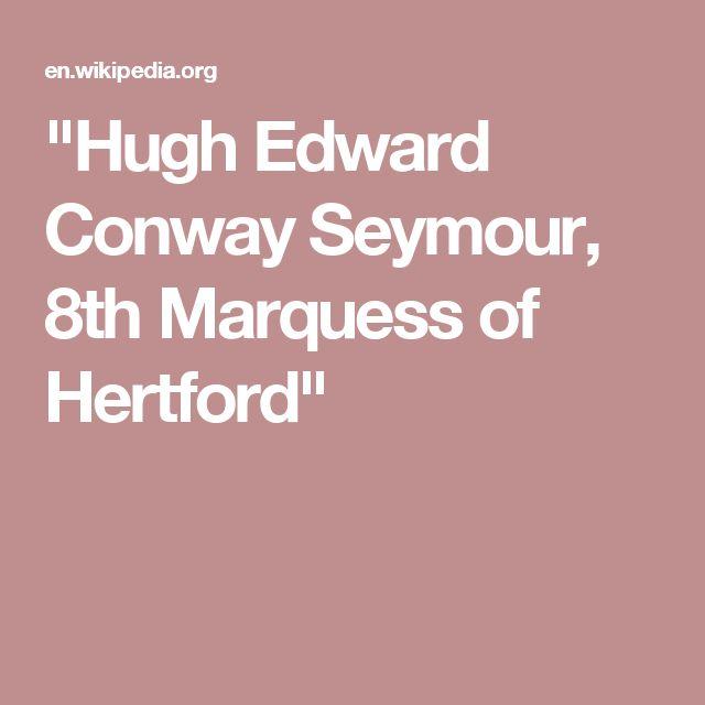 """Hugh Edward Conway Seymour, 8th Marquess of Hertford"""