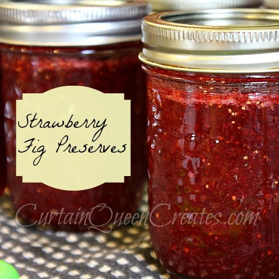 Strawberry Fig Preserves, our favorite on biscuits @CurtainQueenCreates.com