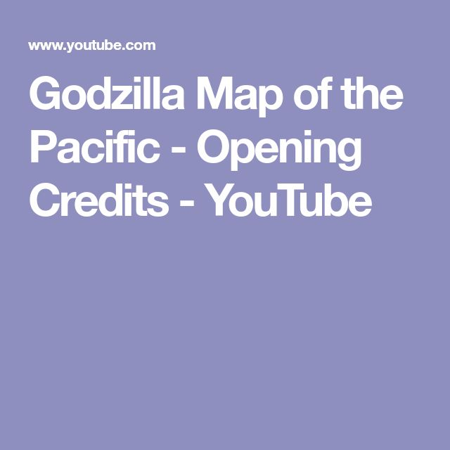Godzilla Map of the Pacific - Opening Credits - YouTube