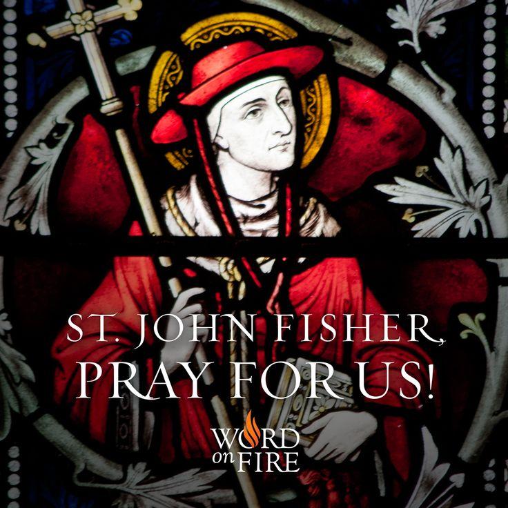 St. John Fisher, pray for us!