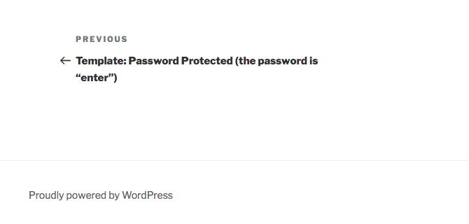 """The """"Proudly powered by WordPress"""" credit link appears in the footer of all the free default WordPress themes."""