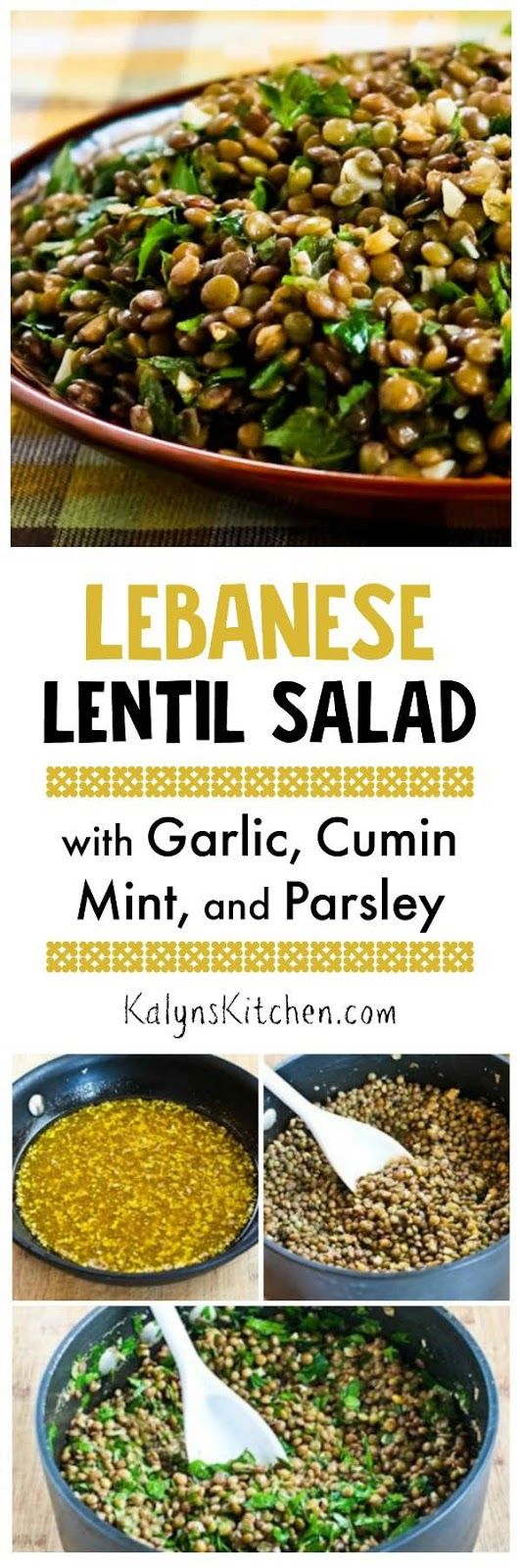 Lebanese Lentil Salad with Garlic, Cumin, Mint, and Parsley; I love this as a side dish for something cooked on the grill! [found on KalynsKitchen.com]