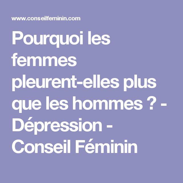 Pourquoi les femmes pleurent-elles plus que les hommes ? - Dépression - Conseil Féminin
