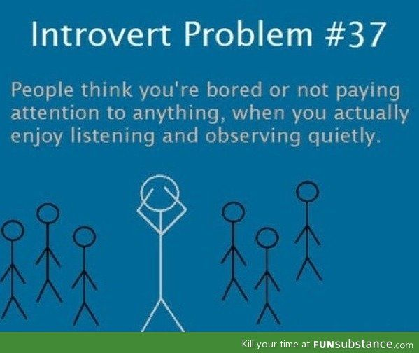 I always do this, esp in new situations! Although sometimes I AM just bored/ not paying attention :P