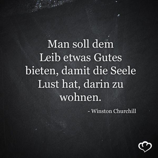 #Leib #Seele #Lust #Koerper #WinstonChurchill #Zitate #Sprueche