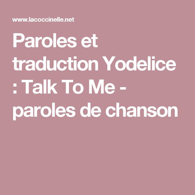 Paroles et traduction Yodelice : Talk To Me - paroles de chanson