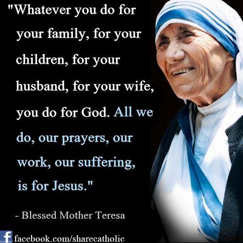 Catholic Quotes Mother Teresa: Mother Teresa's Nazareth Prayer For The Family #pinterest