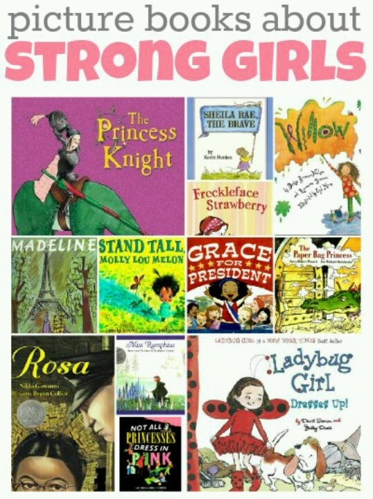 Picture Books about Strong Girls--boys need to read about strong girls too.
