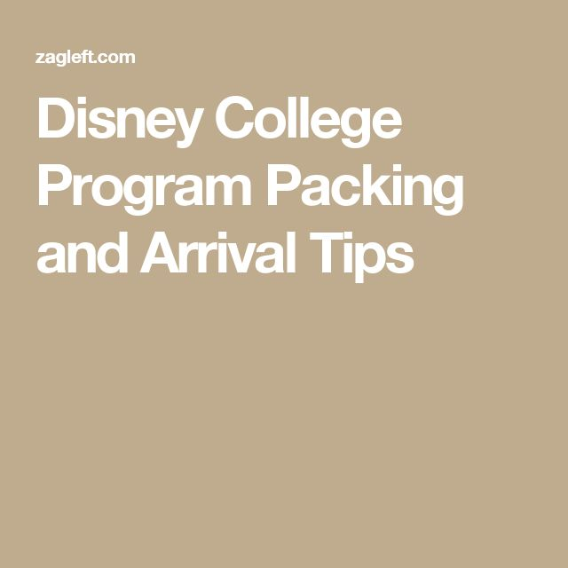 Disney College Program Packing and Arrival Tips