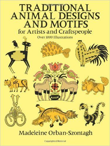 Traditional Animal Designs And Motifs Dover Pictorial Archive Madeleine Orban Szontagh