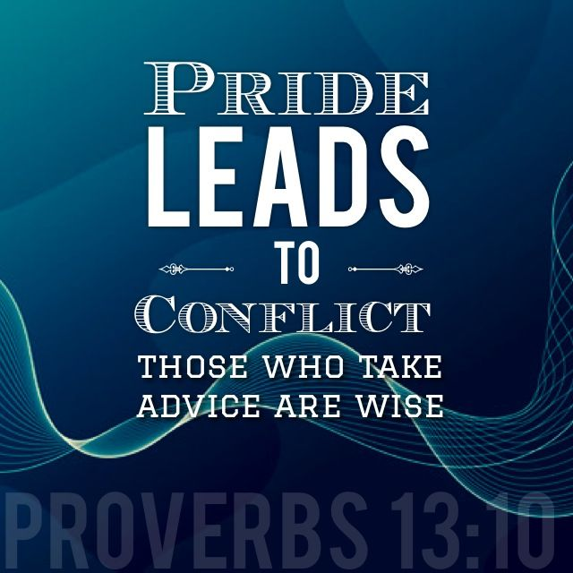 Pride leads to conflict; those who take advice are wise #TheWordShared #Scripture