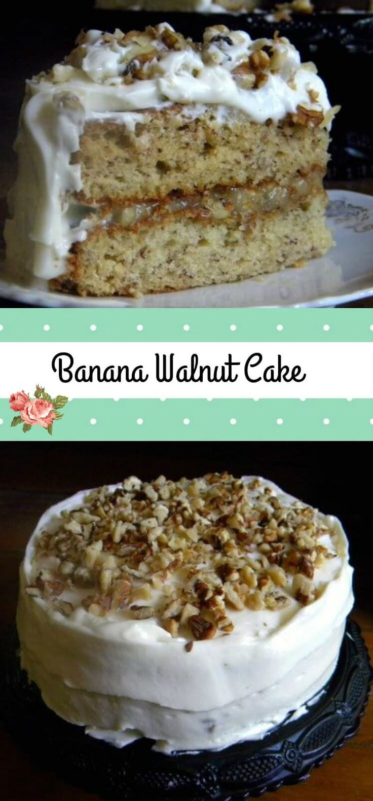 Banana walnut cake with cream cheese frosting is an old fashioned layer cake that stays moist for days - Gooey walnut caramel filling