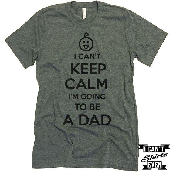 I Can't Keep Calm I'm Going To Be A Dad Unisex T shirt. Dad To Be Tee.