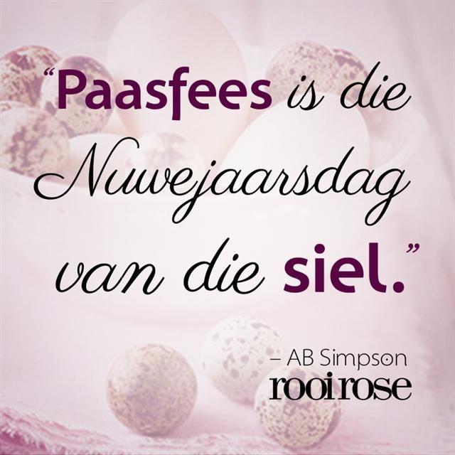 """""""Paasfees is die Nuwejaarsdag van die siel."""" - AB Simpson - Afrikaans"""