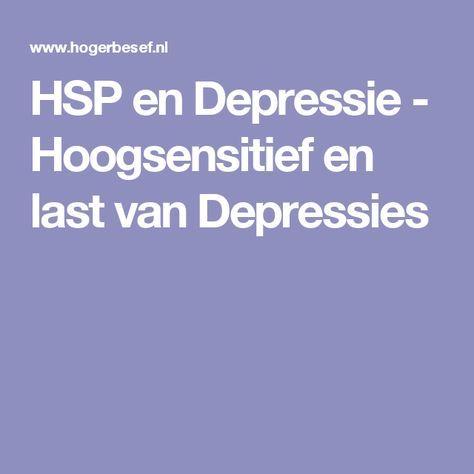 HSP en Depressie - Hoogsensitief en last van Depressies