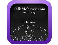 TalkMohawk.com Mohawk Language Mobile Apps and Endangered Language Software