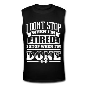 Men's Muscle Shirt - I don't stop when i'm tired I stop when i'm done. Fitness motivational quotes for athletes. The best funny motivational quotes for gym, sports or workout. $24.69 at www.workoutquotes.net #gym #muscle #bodybuilding #bodybuilder #crossfit #gymrat #gymlife #gymwear #doyoueven #workout #fitness #motivation #quote #shirt #lift #mens